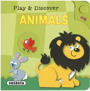 ANIMALS. PLAY AND DISCOVER
