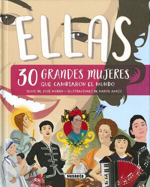 ELLAS. 30 GRANDES MUJERES QUE CAMBIARON EL MUNDO