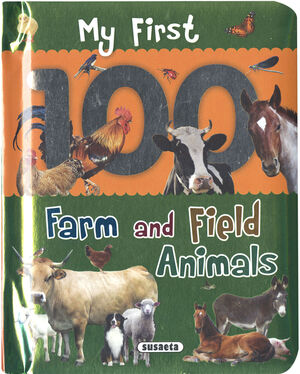 MY FIRST 100 FARM AND FIELD ANIMALS