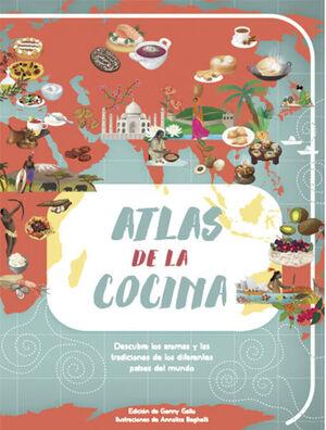 ATLAS DE LA COCINA, DESCUBRE LOS AROMAS Y LAS TRADICIONES DE LOS DIFERENTES PAÍSES DEL MUNDO