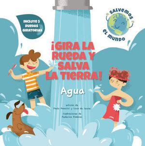 IGIRA LA RUEDA Y SALVA LA TIERRA!   AGUA (VVKIDS)