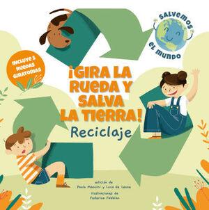 IGIRA LA RUEDA Y SALVA LA TIERRA!   RECICLAJE  (CIENCIAS)
