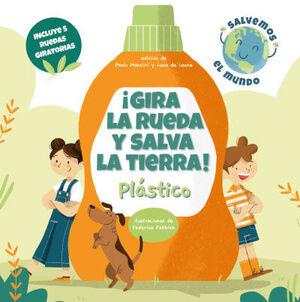 IGIRA LA RUEDA Y SALVA LA TIERRA! .  PLASTICO   (CIENCIAS)