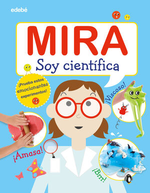 MIRA: SOY CIENTIFICA