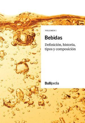 BEBIDAS. VOLUMEN I. DEFINICION, HISTORIA TIPOS Y COMPOSICION