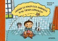 ¿DÓNDE LO HACEN LOS ANIMALES SI NO TIENEN ORINALES?