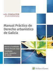 MANUAL PRÁCTICO DE DERECHO URBANÍSTICO DE GALICIA