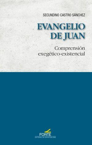 EVANGELIO DE JUAN. COMPRENSIÓN EXEGÉTICO-EXISTENCIAL