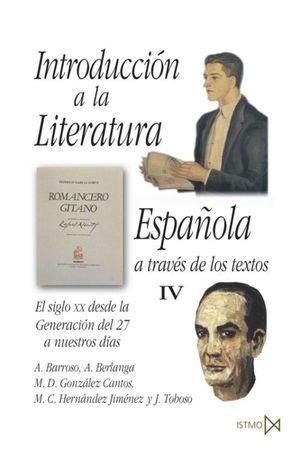 INTRODUCCION A LA LITERATURA ESPAÑOLA A TRAVES DE LOS TEXTOS IV