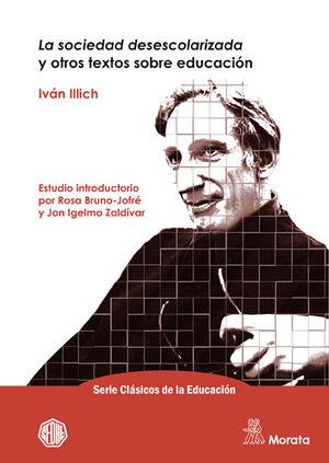 LA SOCIEDAD DESESCOLARIZADA Y OTROS TEXTOS SOBRE EDUCACIÓN