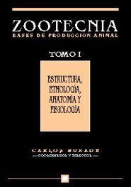 ESTRUCTURA, ETNOLOGÍA, ANATOMÍA Y FISIOLOGÍA.(ZOOTECNIA.    TOMO I)