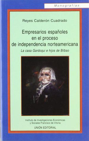 EMPRESARIOS ESPAÑOLES EN EL PROCESO DE INDEPENDENCIA NORTEAMERICANA, LA CASA GARDOQUI E HIJOS DE BILBAO