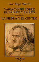VARIACIONES SOBRE EL PÁJARO Y LA RED, PRECEDIDO DE LA PIEDRA Y EL CENTRO