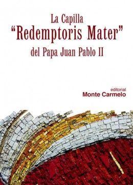 LA CAPILLA RECEMPTORIS MATER DEL PAPA JUAN PABLO II