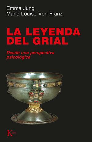 LA LEYENDA DEL GRIAL : DESDE UNA PERSPECTIVA PSICOLÓGICA