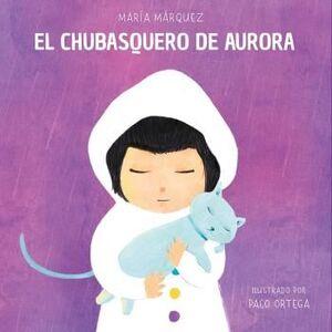 EL CHUBASQUERO DE AURORA   (MALTRATO)