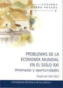 PROBLEMAS DE LA ECONOMÍA EN EL SIGLO XXI. AMENAZAS Y OPORTUNIDADES