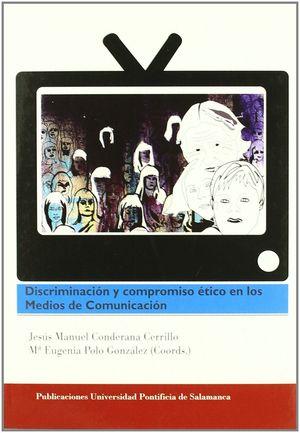 DISCRIMINACIÓN Y COMPROMISO ÉTICO EN LOS MEDIOS DE COMUNICACIÓN.