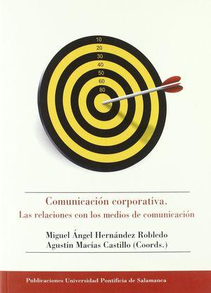 COMUNICACIÓN CORPORATIVA. LAS RELACIONES CON LOS MEDIOS DE COMUNCIACIÓN