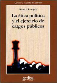LA ÉTICA POLÍTICA Y EL EJERCICIO DE CARGOS PÚBLICOS
