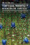 TORTUGAS, TERMITAS Y ATASCOS DE TRAFICO
