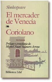 EL MERCADER DE VENECIA. CORIOLANO