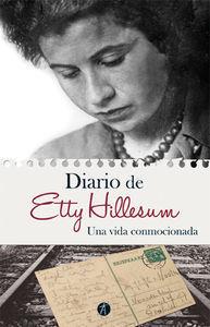 UNA VIDA CONMOCIONADA : DIARIO, 1941-1943 ETTI HILLESUM