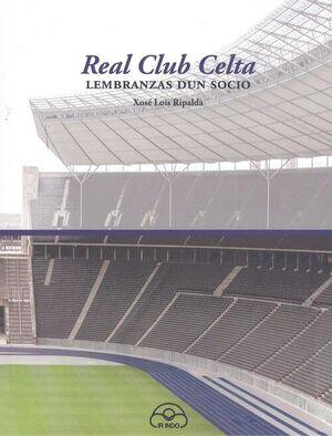 REAL CLUB CELTA : LEMBRANZAS DUN SOCIO