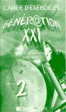 GÉNÉRATION XXI, NIVEAU 2. CAHIER D´EXERCICES