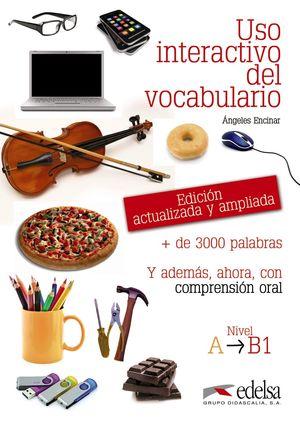 USO INTERACTIVO DEL VOCABULARIO A1-B1  (EDIC. ACTUALIZADA Y AMPLIADA)