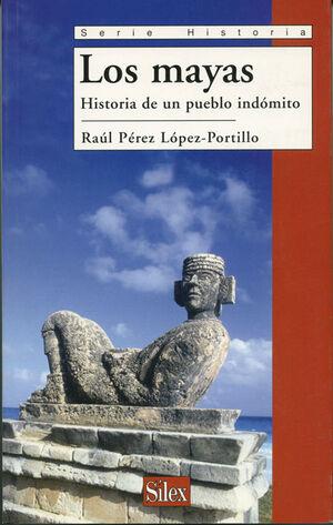 LOS MAYAS: HISTORIA DE UN PUEBLO INDÓMITO