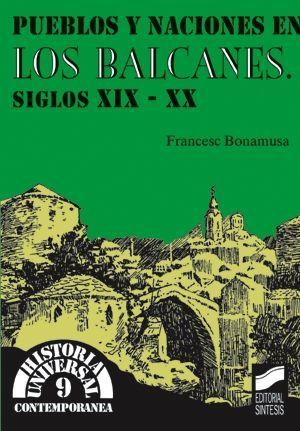 PUEBLOS Y NACIONES EN LOS BALCANES, S.XIX-XX