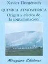 QUÍMICA ATMOSFÉRICA : ORÍGEN Y EFECTOS DE LA CONTAMINACIÓN