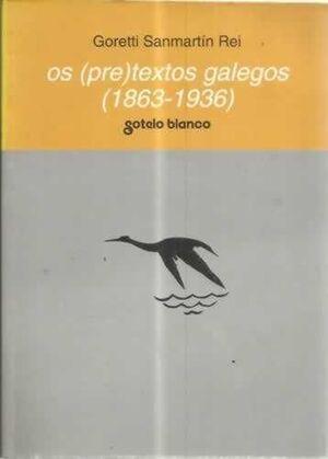 OS (PRE)TEXTOS GALEGOS (1863-1936)
