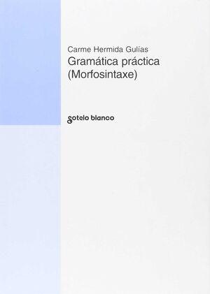 GRAMÁTICA PRÁCTICA (MORFOSINTAXE) + EXERCICIOS E SOLUCIÓNS