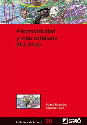 PSICOMOTRICIDAD Y VIDA COTIDIANA (0-3AÑOS)