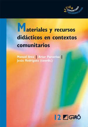 MATERIALES Y RECURSOS DIDACTICOS EN CONTEXTOS COMUNITARIOS