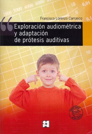 EXPLORACIÓN AUDIOMÉTRICA Y ADAPTACIONES DE PRÓTESIS AUDITIVAS