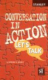 CONVERSATION IN ACTION, LET´S TALK