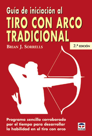 GUIA DE INICIACIÓN AL TIRO CON ARCO TRADICIONAL
