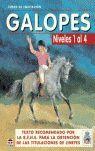 CURSO DE EQUITACIÓN. GALOPES. NIVELES 1 AL 4, TEXTO RECOMENDADO POR R.F.H.E PARA OBTENCION TITULACIONES JINETES