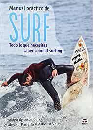 MANUAL PRÁCTICO DE SURF, TODO LO QUE NECESITAS SABER SOBRE EL SURFING