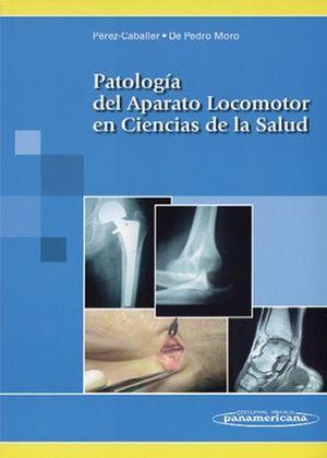 PATOLOGIA DEL APARATO LOCOMOTOR EN CIENCIAS DE LA SALUD
