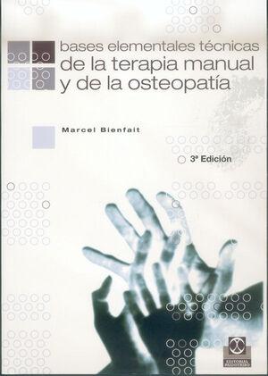 BASES ELEMENTALES TÉCNICAS DE LA TERAPIA MANUAL Y DE LA OSTEOPATÍA