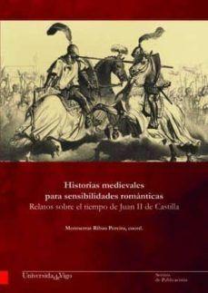 HISTORIAS MEDIEVALES PARA SENSIBILIDADES ROMÁNTICAS