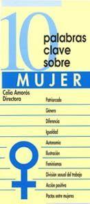DIEZ PALABRAS CLAVE SOBRE MUJER : PATRIARCADO, GÉNERO, DIFERENCIA, IGU