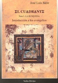 EL CUADRANTE, TOMO I. INTRODUCCIÓN A LOS EVANGELIOS - LA BÚSQUEDA
