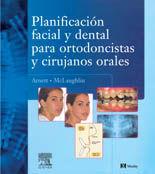 PLANIFICACION FACIAL Y DENTAL PARA ORTODONCISTAS Y CIRUJANOS ORALES