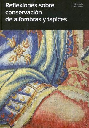 REFLEXIONES SOBRE CONSERVACION DE ALFOMBRAS Y TAPICES