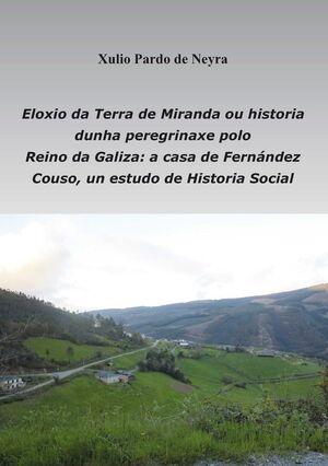 ELOXIO DA TERRA DE MIRANDA OU HISTORIA DUNHA PEREGRINAXE POLO REINO DE